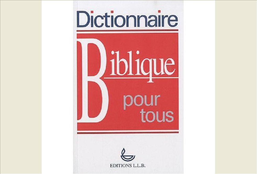 DICTIONNAIRE BIBLIQUE POUR TOUS (BROCHE)