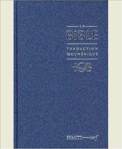 LA BIBLE TOB TRADUCTION OECUMENIQUE RELIEE COUVERTURE BLEUE