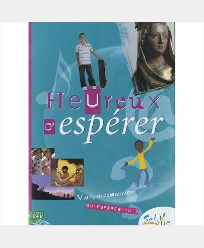 SEL DE VIE - 11/13 ANS - HEUREUX D'ESPERER