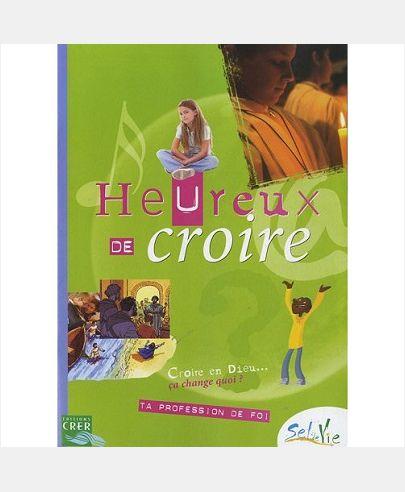SEL DE VIE - 11/13 ANS - HEUREUX DE CROIRE
