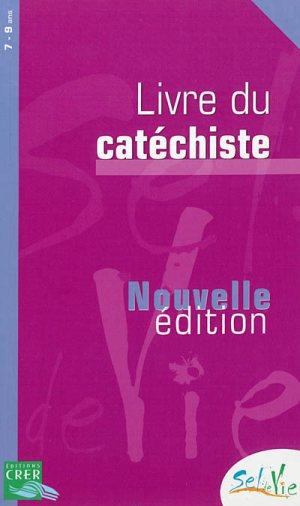 SEL DE VIE - 7/9 ANS - LIVRE DU CATECHISTE NE 2013