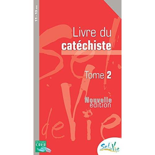 SEL DE VIE - 11/13 ANS - CATECHISTE TOME 2 - ED 2015