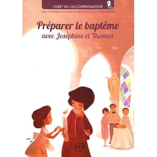 PREPARE LE BAPTEME AVEC JOSEPHINE ET THOMAS