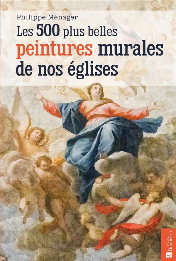 500 PLUS BELLES PEINTURES MURALES DE NOS EGLISES (LES)