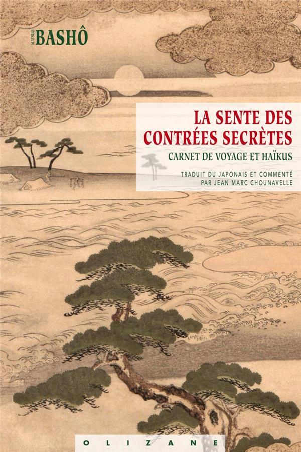 LA SENTE DES CONTREES SECRETES - HAIKUS TRADUITS DU JAPONAIS