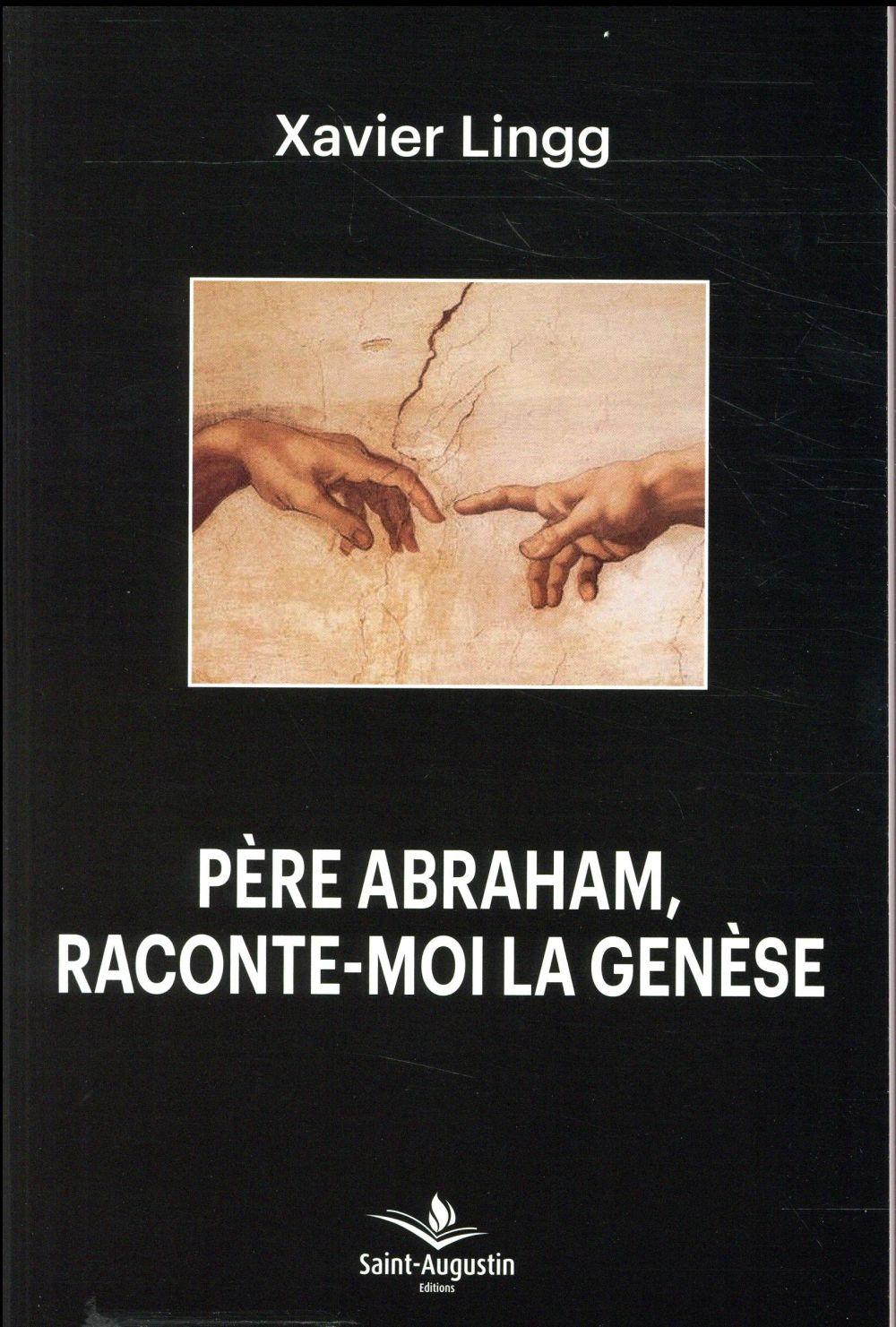 PERE ARAHAM RACONTE-MOI LA GENESE