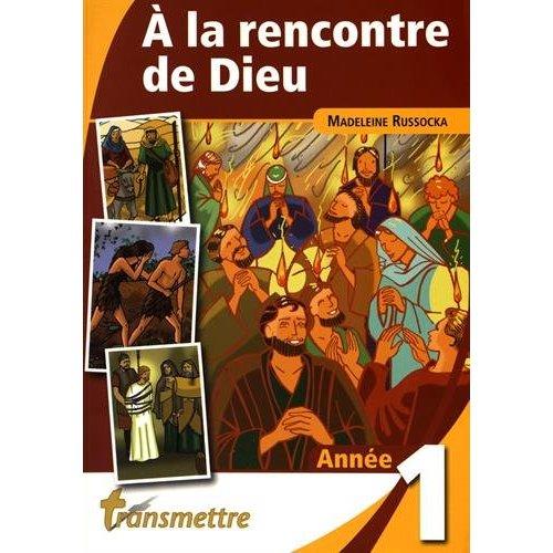 A LA RENCONTRE DE DIEU - ANNEE 1
