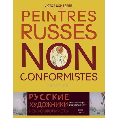 PEINTRES RUSSES NON CONFORMISTES 1960/1990