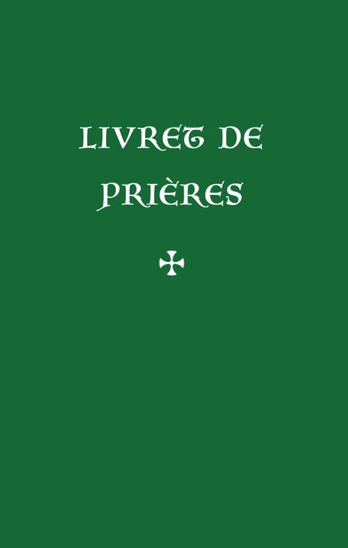 LIVRET DE PRIERES (NVELLE ED.)