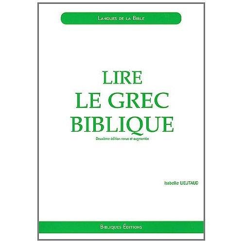 LIRE LE GREC BIBLIQUE : INITIATION