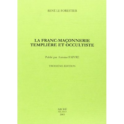 LA FRANC-MACONNERIE TEMPLIERE TEMPLIERE ET OCCULTISTE