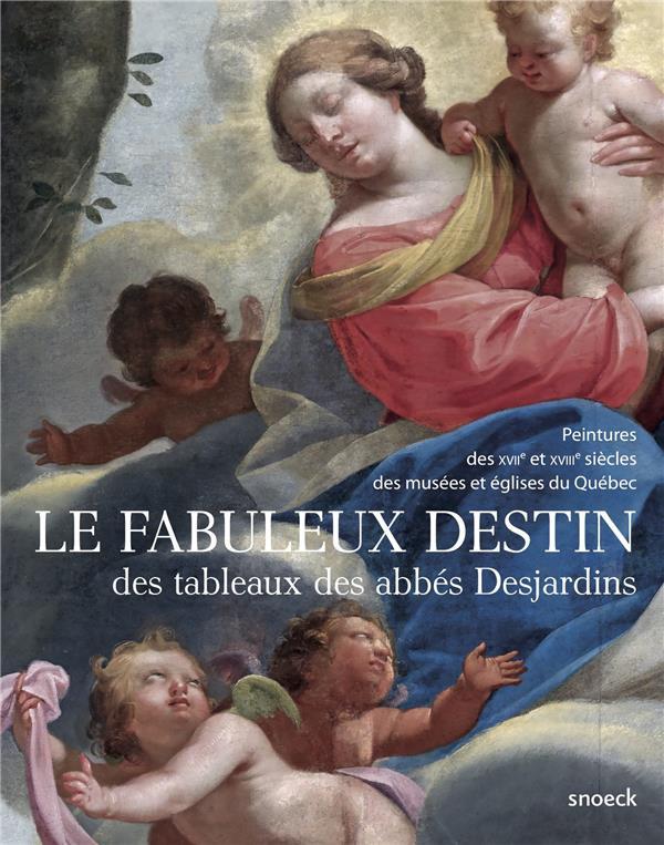 LE FABULEUX DESTIN DES TABLEAUX DES ABBES DESJARDINS