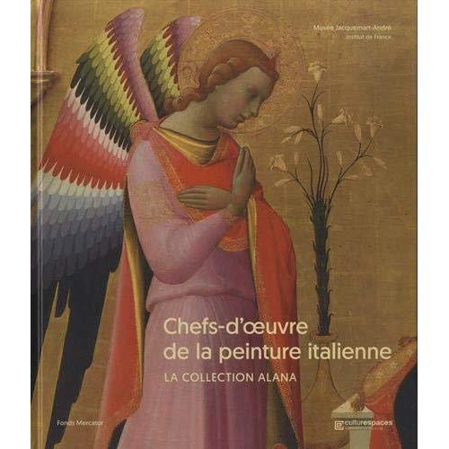 CHEFS-D'OEUVRE DE LA PEINTURE ITALIENNE - LA COLLECTION ALANA
