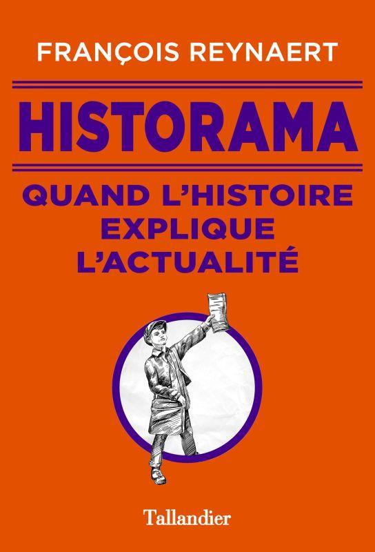HISTORAMA. L'HISTOIRE EXPLIQUE L'ACTUALITE