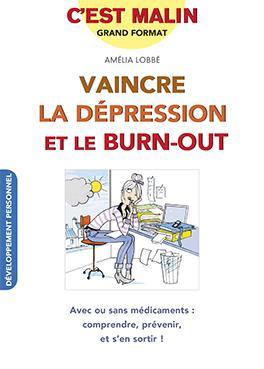 VAINCRE LA DEPRESSION ET LE BURN OUT C'EST MALIN