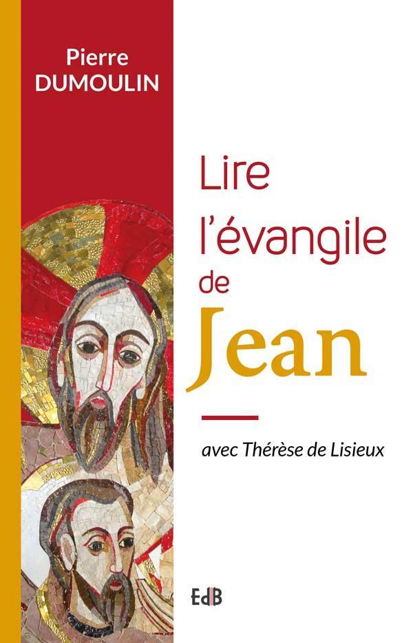 LIRE L'EVANGILE DE JEAN AVEC THERESE DE LISIEUX