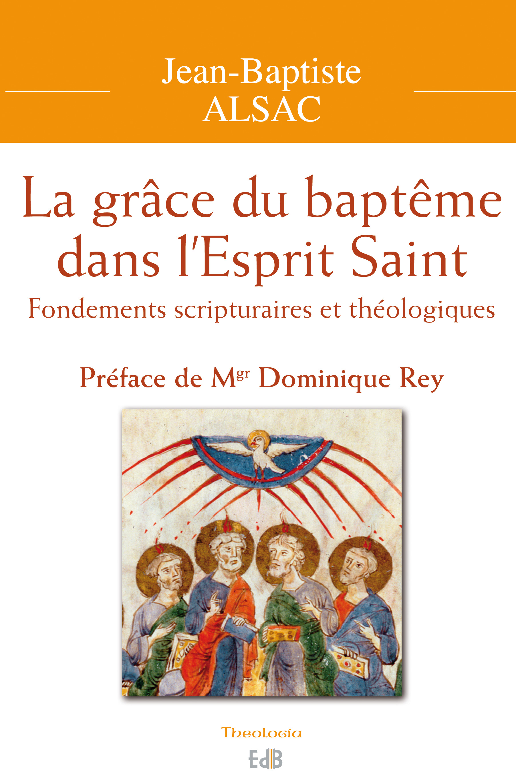 LA GRACE DU BAPTEME DANS L'ESPRIT SAINT, FONDEMENTS SCRIPTURAIRES ET THEOLOGIQUES