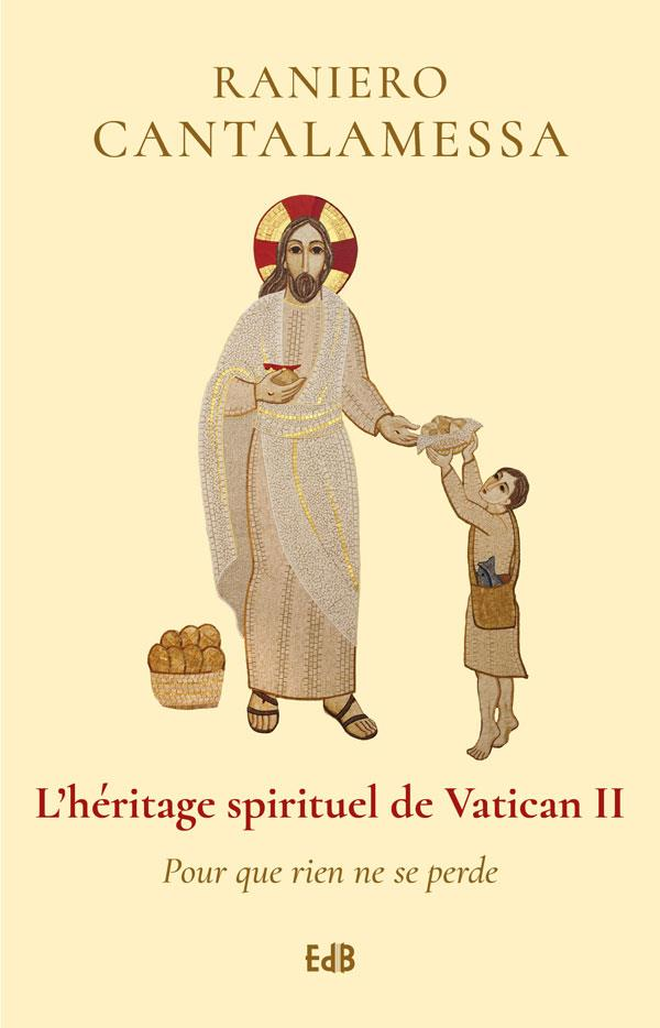 L HERITAGE SPIRITUEL DE VATICAN II. POUR QUE RIEN NE SE PERDE