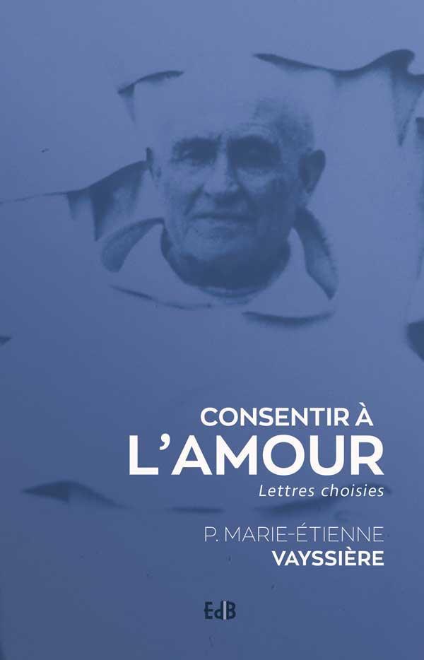 CONSENTIR A L AMOUR. LETTRES CHOISIES