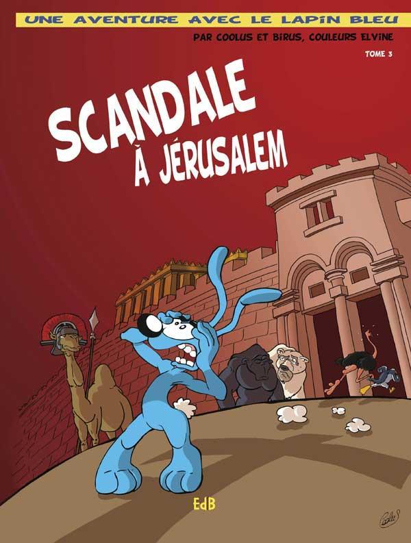 SCANDALE A JERUSALEM - BD UNE AVENTURE DU LAPIN BLEU - TOME 3