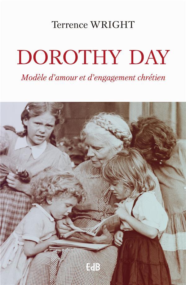 DOROTHY DAY, MODELE D'AMOUR ET D'ENGAGEMENT CHRETIEN