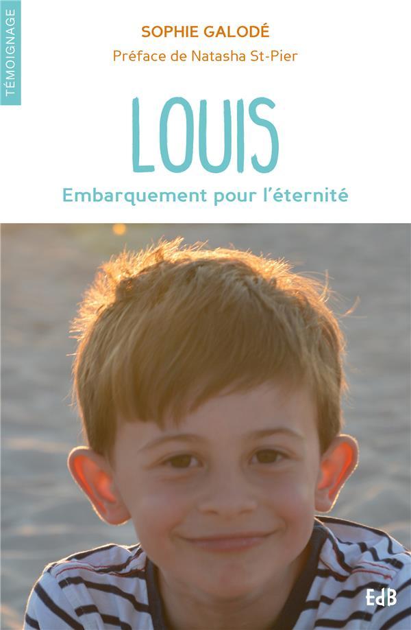 Louis, EMBARQUEMENT POUR L'ÉTERNITÉ