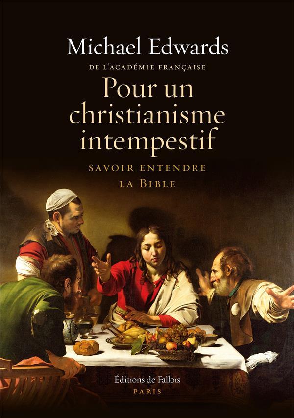 POUR UN CHRISTIANISME INTEMPESTIF - SAVOIR ENTENDRE LA BIBLE