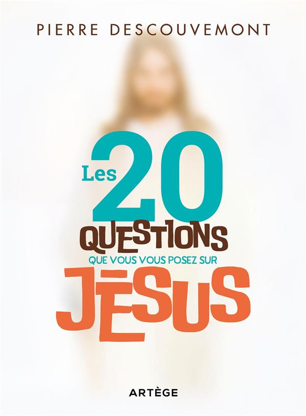 LES 20 QUESTIONS QUE VOUS VOUS POSEZ SUR JESUS - 20 QUESTIONS YOU MAY ASK ABOUT JESUS