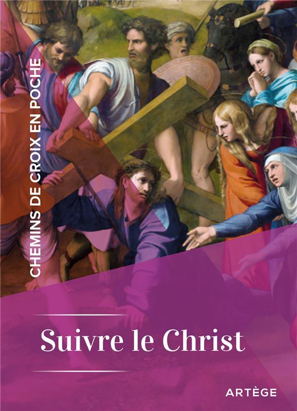CHEMINS DE CROIX EN POCHE - SUIVRE LE CHRIST