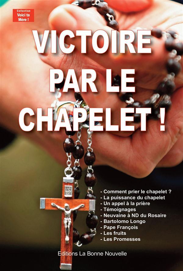 VICTOIRE PAR LE CHAPELET!