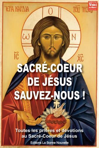 SACRE-COEUR DE JESUS SAUVEZ-NOUS!