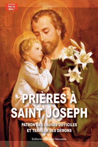 PRIERES A SAINT JOSPEH. PATRON DES CAUSES DIFFICILES ET TERREUR DES DEMONS