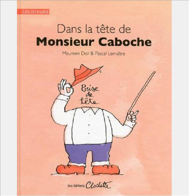 DANS LA TETE DE MONSIEUR CABOCHE