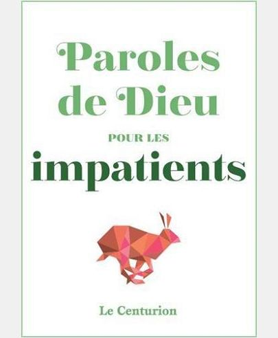 PAROLES DE DIEU POUR LES IMPATIENTS