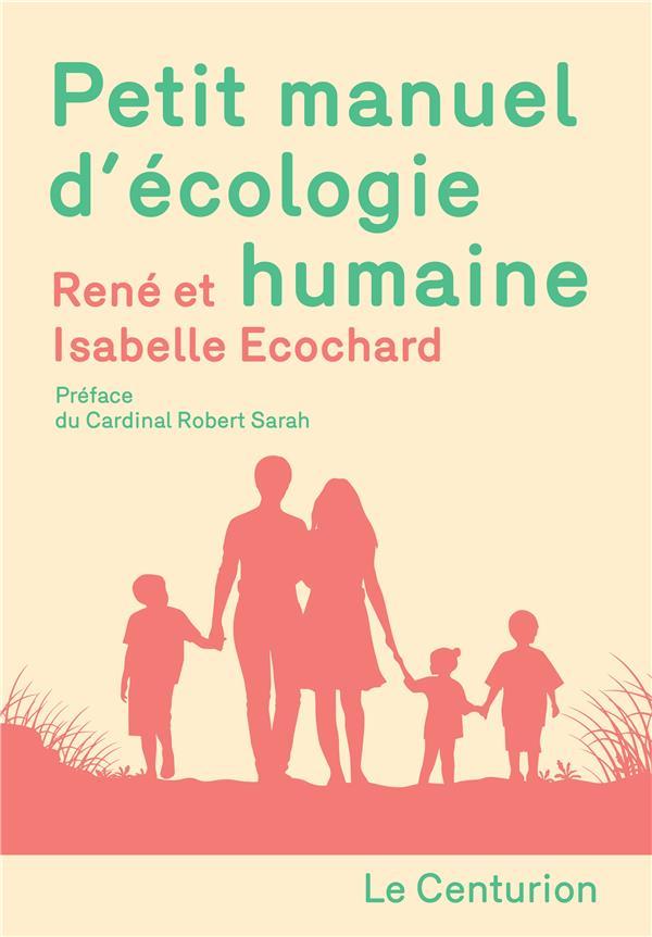PETIT MANUEL D'ECOLOGIE HUMAINE