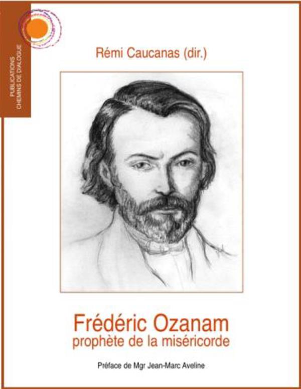 FREDERIC OZANAM. PROPHETE DE LA MISERICORDE