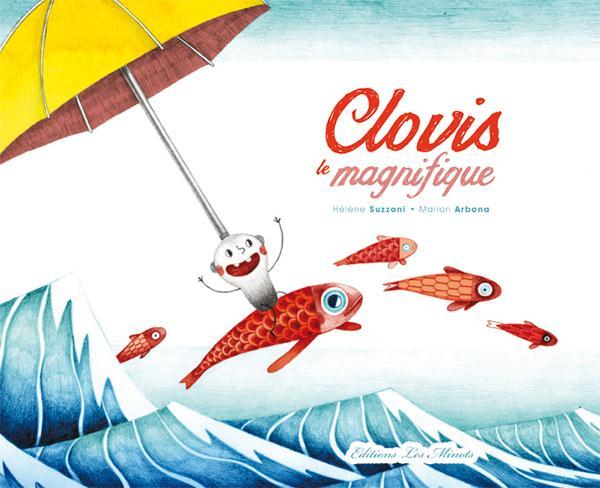 CLOVIS, LE MAGNIFIQUE