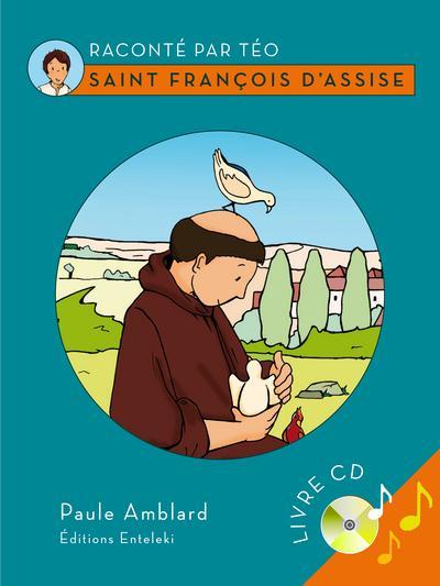 SAINT FRANCOIS D'ASSISE : RACONTE PAR TEO