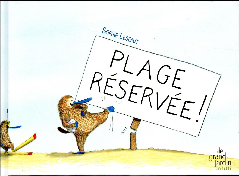 PLAGE RESERVEE !