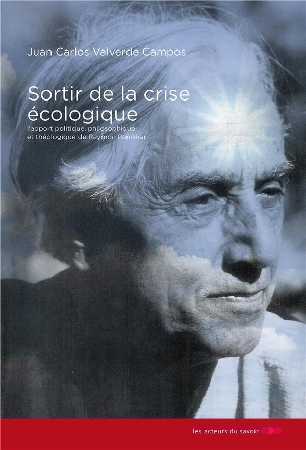 SORTIR DE LA CRISE ECOLOGIQUE