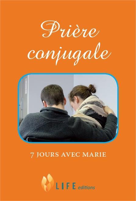 PRIERE CONJUGALE, 7 JOURS AVEC MARIE